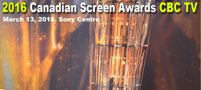 The 2016 CANADIAN SCREEN AWARDS